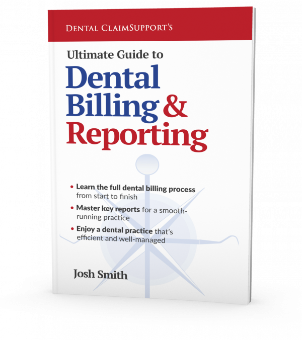 Ultimate guide to dental billing and reporting book by Josh Smith